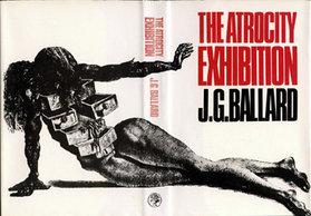 The Atrocity Exhibition - J.G. Ballard